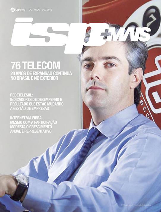 Capa ISPMAIS - 76 TELECOM: 20 anos de expansão contínua no Brasil e no exterior