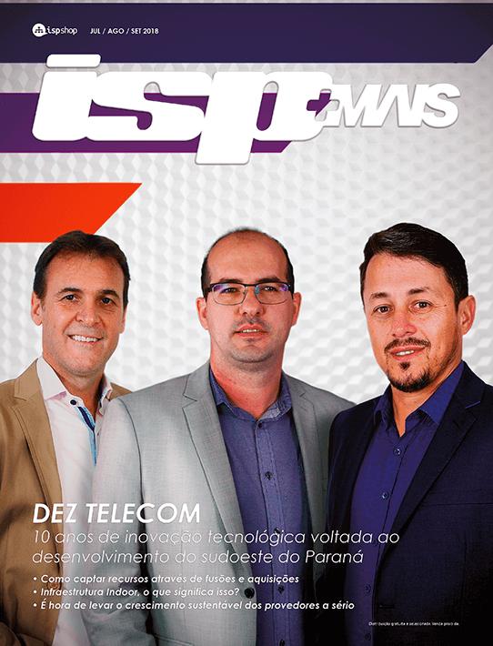 Capa ISPMAIS - DEZ TELECOM: 10 anos de inovação tecnológica voltada ao desenvolvimento do sudoeste do Paraná