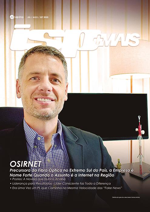 Capa ISPMAIS - OSIRNET: Precursora da Fibra Óptica no Extremo Sul do País, a Empresa é Nome Forte Quando o Assunto é a Internet na Região!