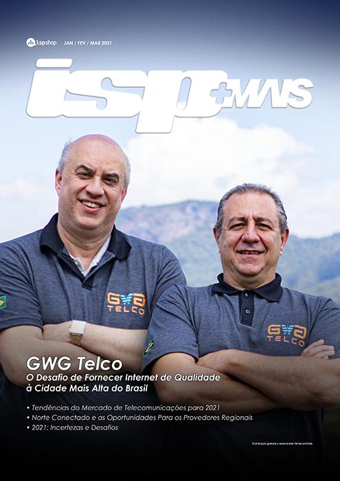 Capa ISPMAIS - GWG Telco: O Desafio de Fornecer Internet de Qualidade à Cidade Mais Alta do Brasil